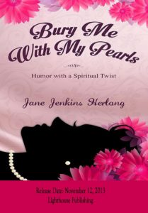 """On November 12, 2013, a long awaited event happens; the release of my newest book, """"Bury Me with My Pearls: Humor with a Spiritual Twist."""" I like to say it like this: you may die laughing while learning how to live. # Pearlsbook"""